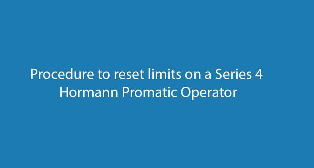 Procedure to reset the limits on the Hormann Series 4 ProMatic operator